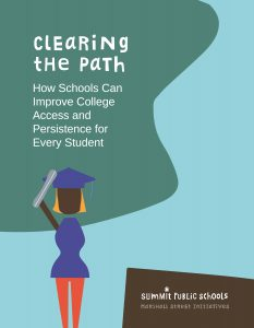 Clearing the Path Whitepaper: How Schools Can Improve College Access and Persistence for Every Student